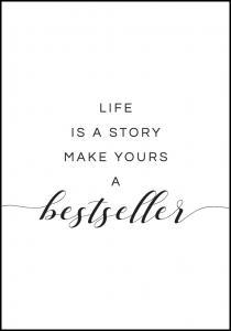 Bildverkstad Life is a story make yours a bestseller I Poster