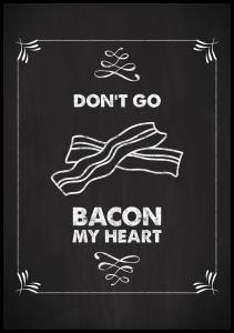 Lagervaror egen produktion Don´t go bacon my heart