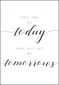 Bildverkstad You are my today and all of my tomorrows Poster