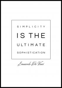 Bildverkstad Simplicity is the ultimate sophistication Poster
