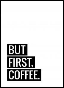 Lagervaror egen produktion But First Coffee Poster